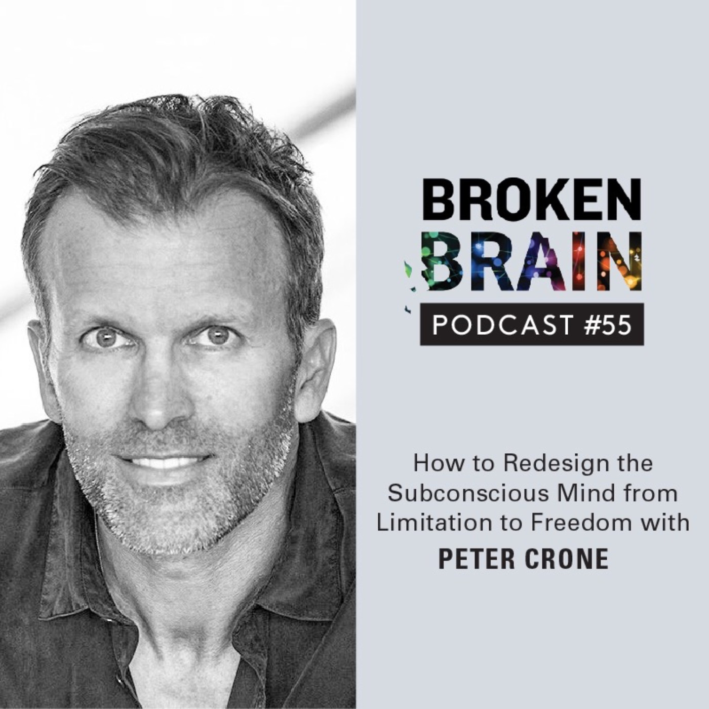 #55: How to Redesign the Subconscious Mind from Limitation to Freedom with Peter Crone