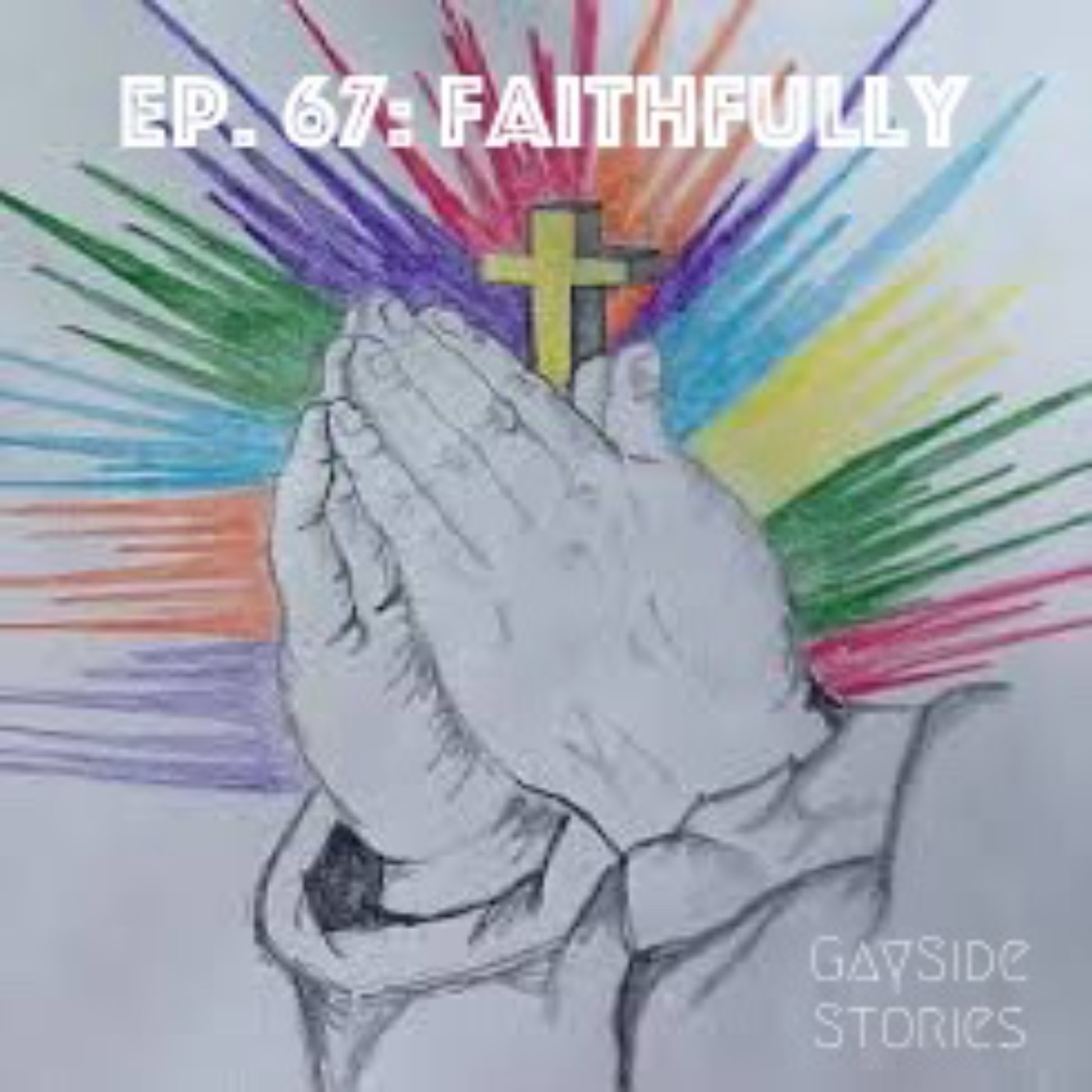 Ep. 67 - Faithfully (feat. Verdell A. Wright)