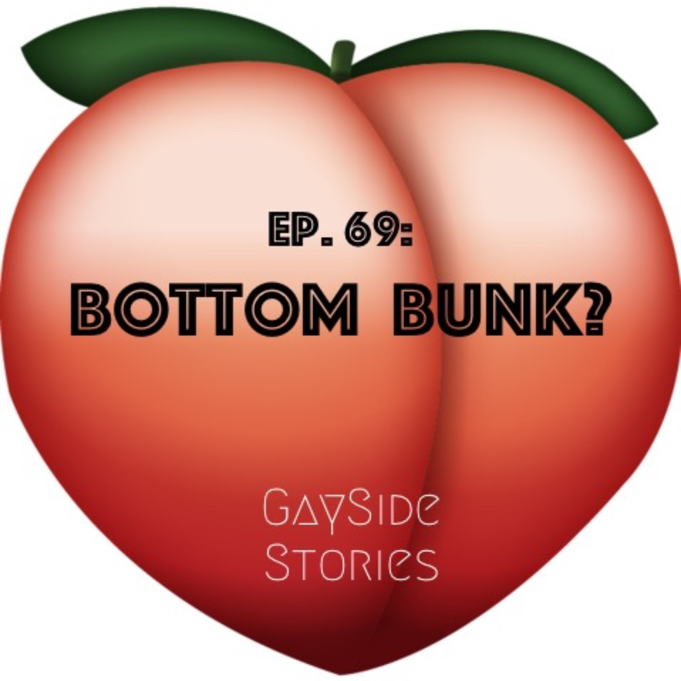 Ep. 69 - Bottom Bunk? (feat. Dayja)