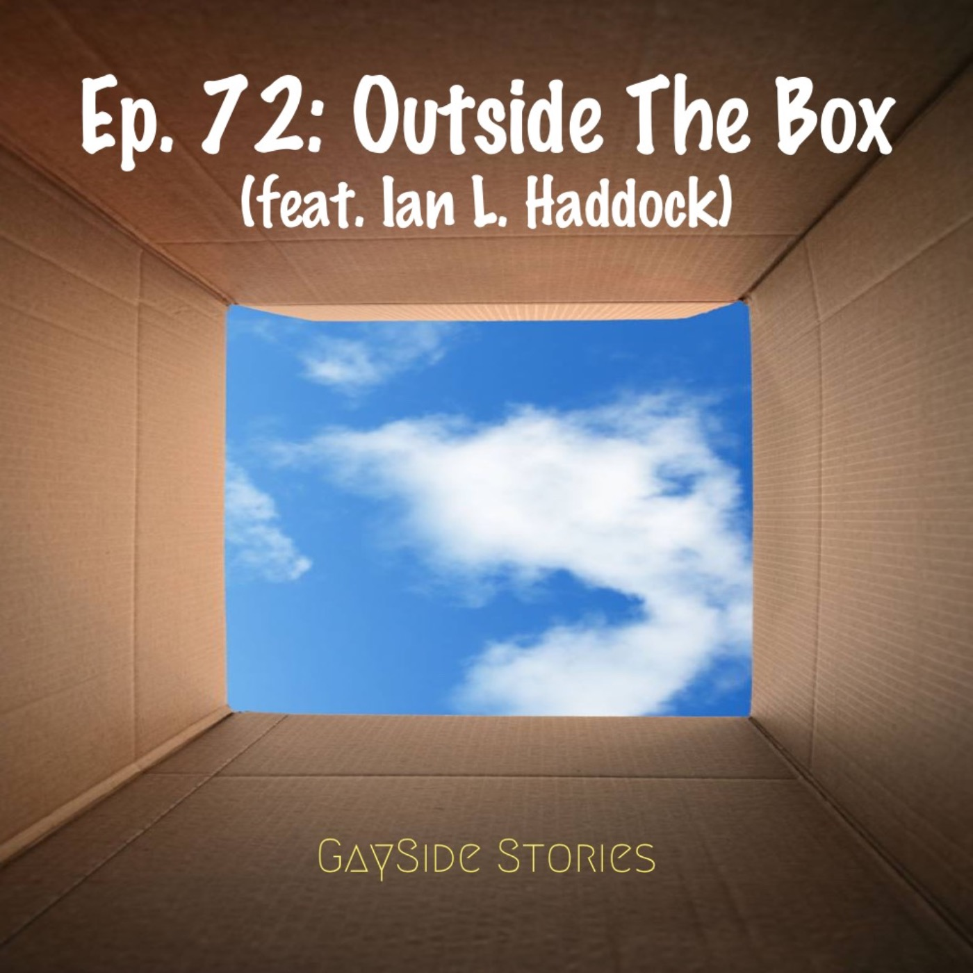 Ep. 72 - Outside The Box (feat. Ian L. Haddock of the D'CK&DaBOX Podcast)