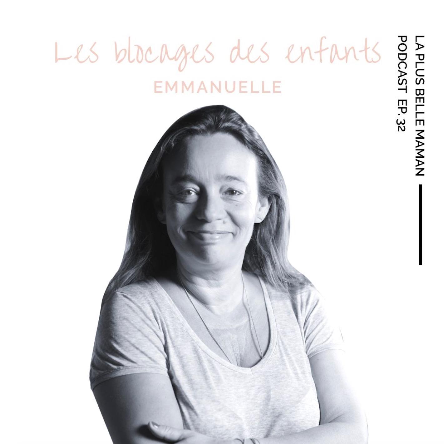 Les blocages des enfants à l'école avec Emmanuelle Piquet