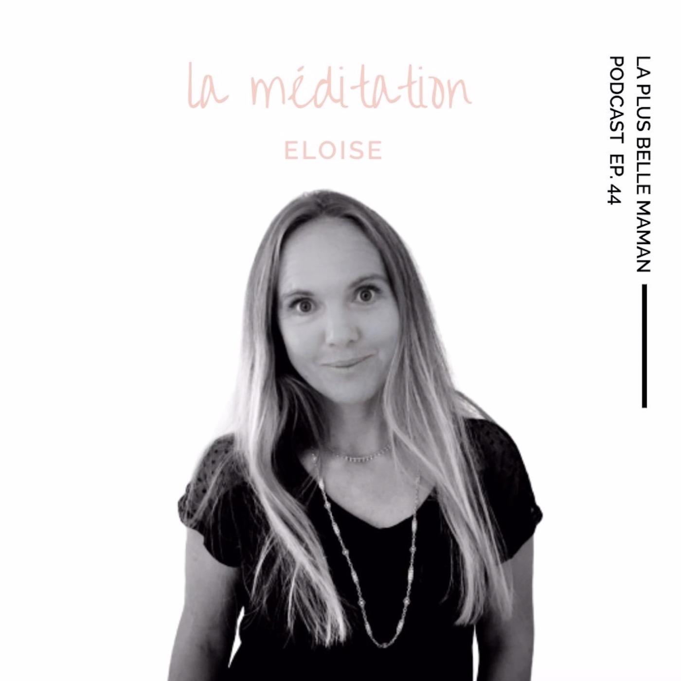 La méditation avec Eloïse Zeller