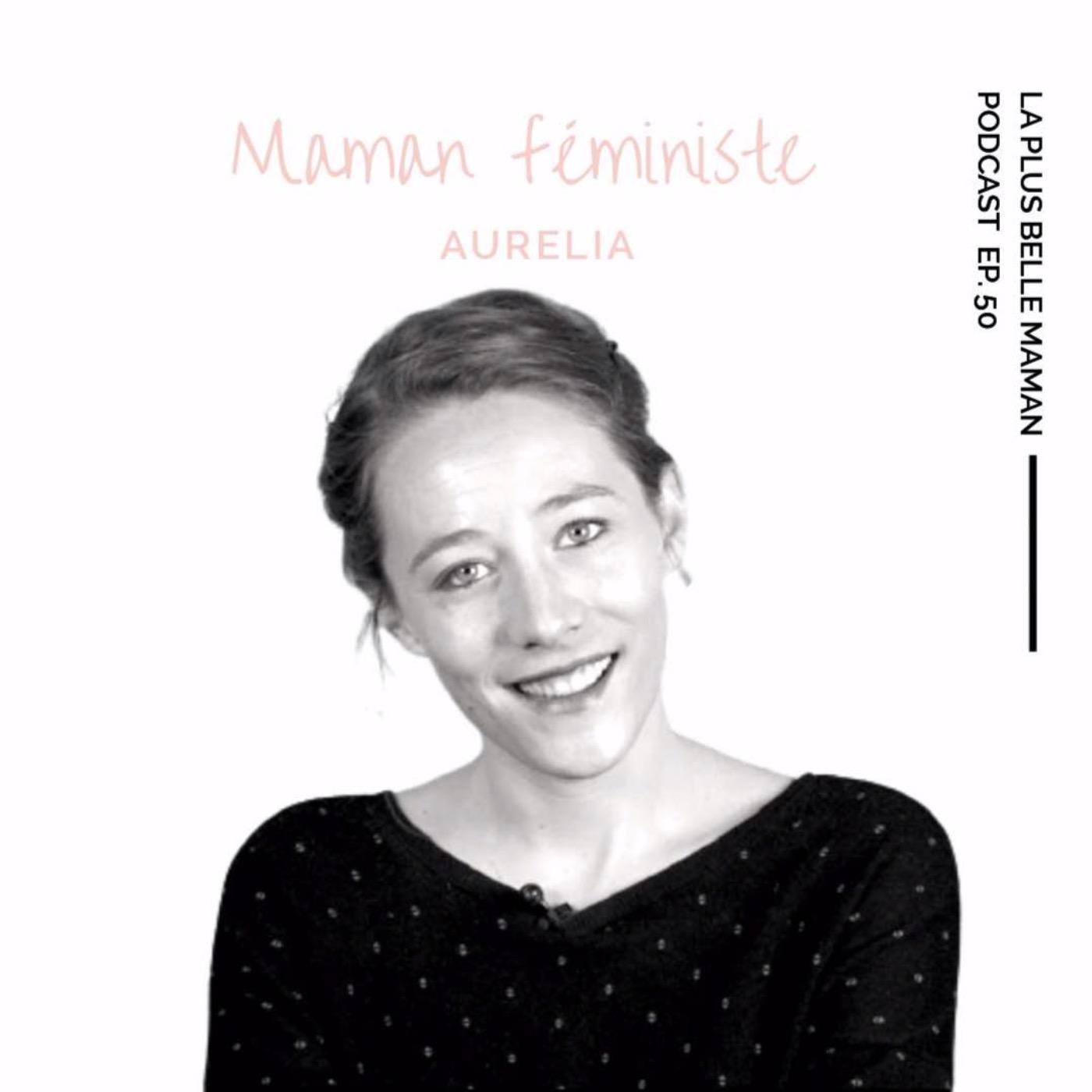 Etre une maman féministe avec Aurélia Blanc