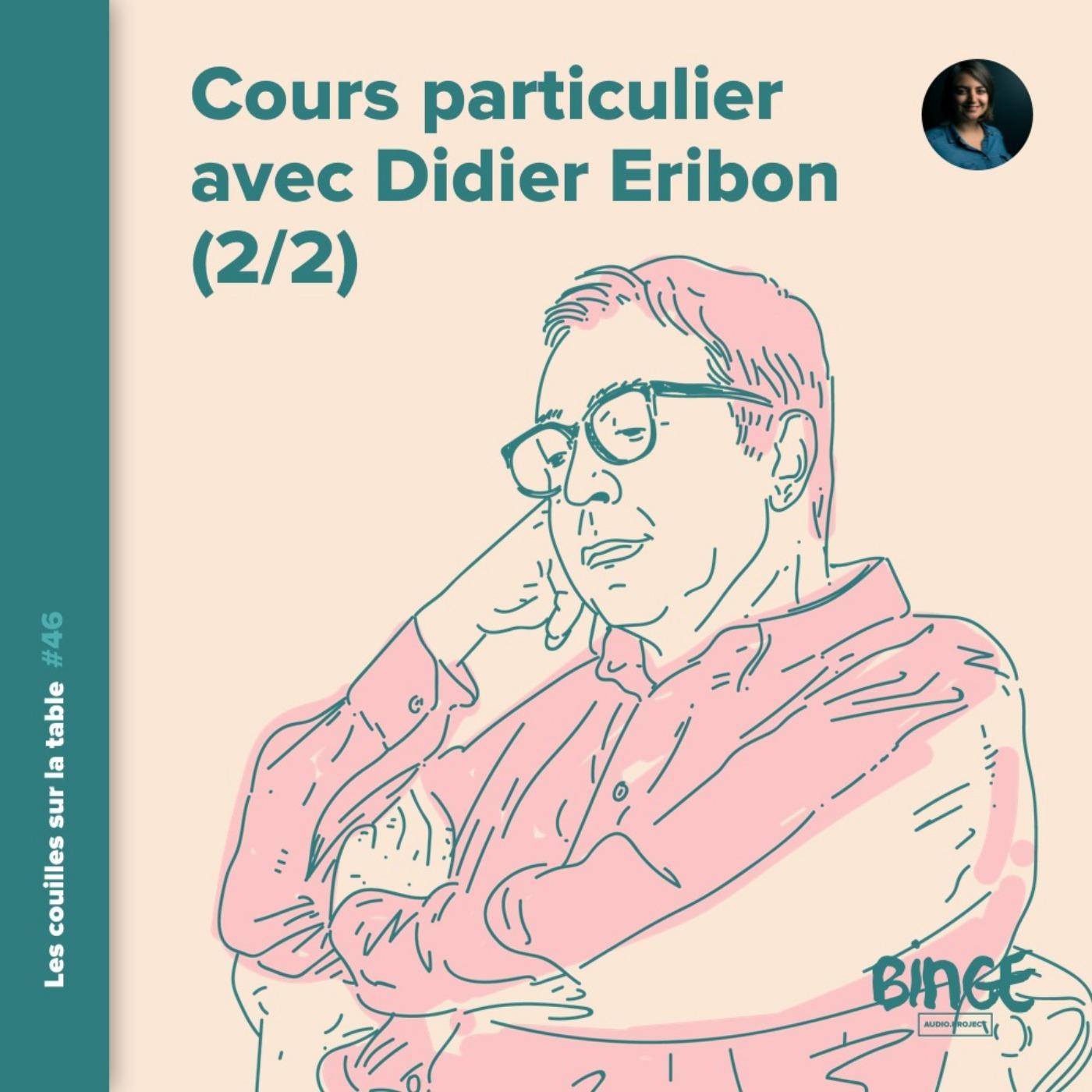 Cours particulier avec Didier Eribon (2/2)