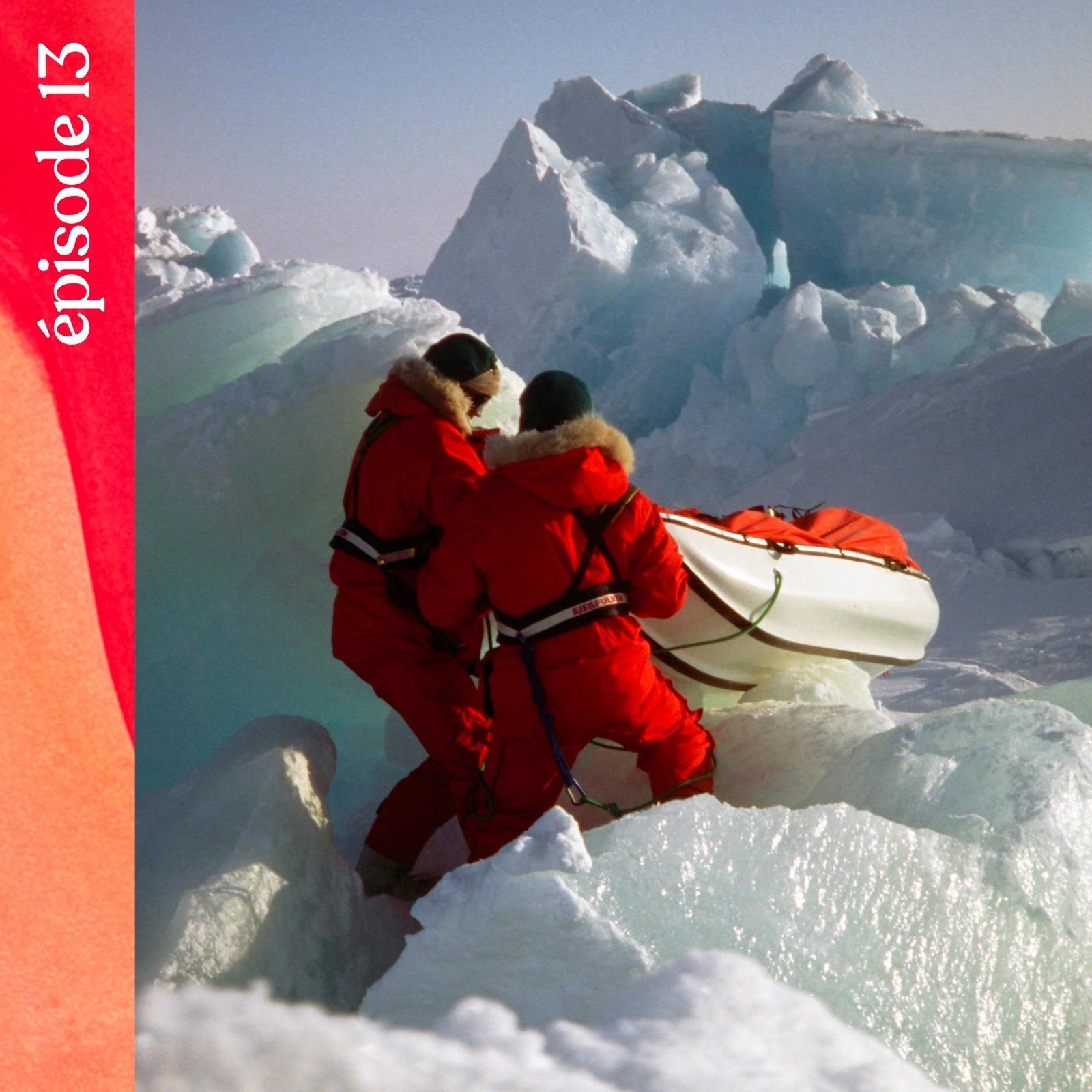 #13 — À la conquête du pôle Nord, avec François Bernard
