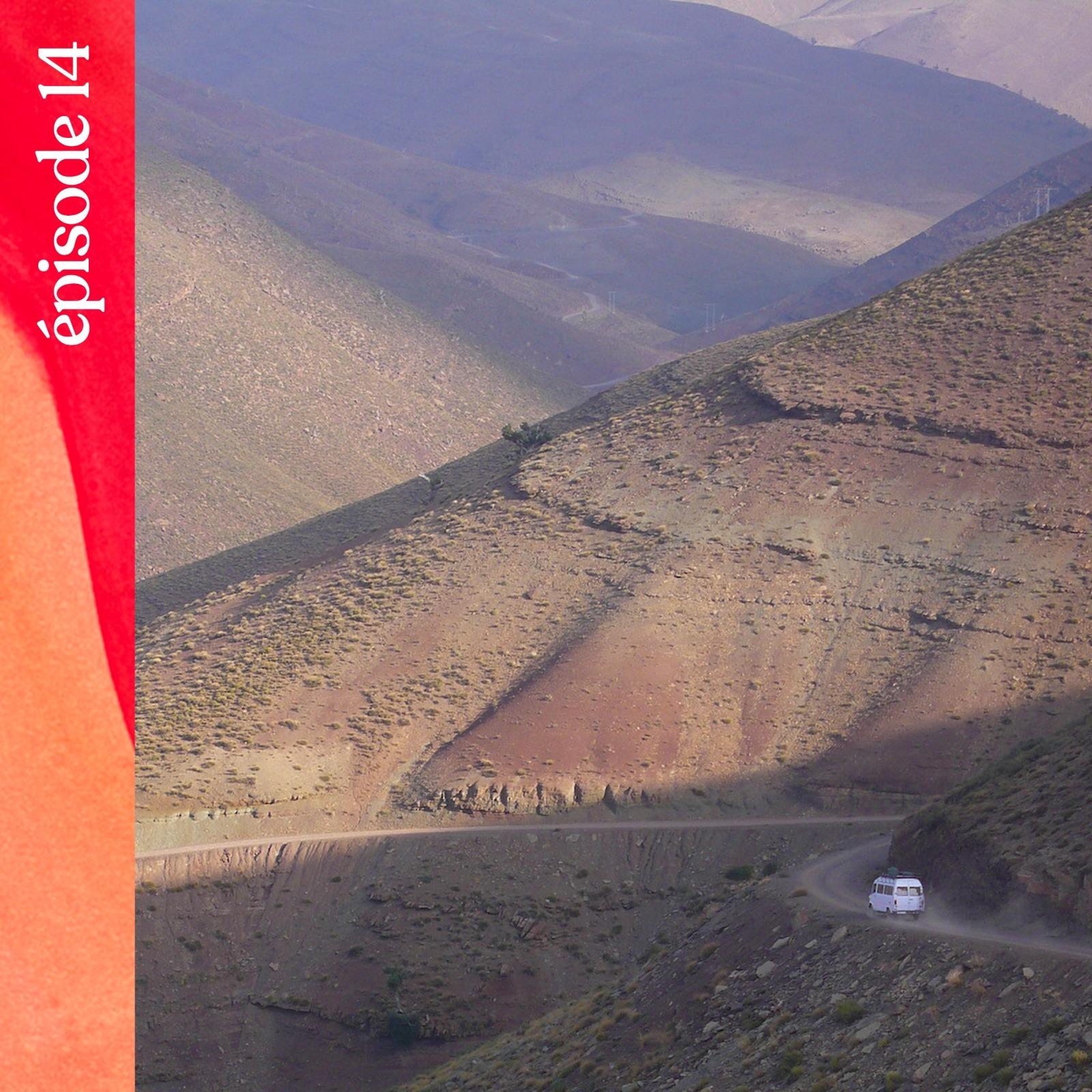 #14 — L'appel des sommets berbères dans l'Atlas marocain, avec Stéphanie Bodet
