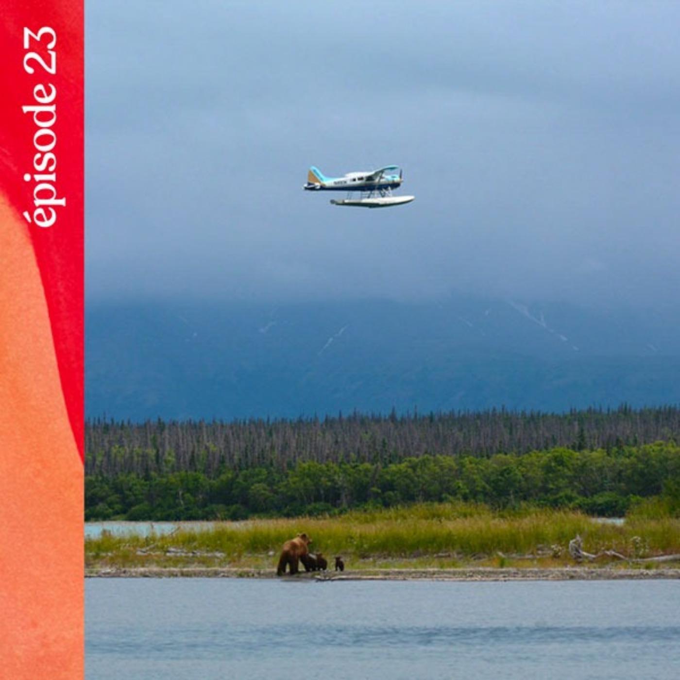 #23 — Ravitaillement par hydravion en Alaska, avec Dorine Bourneton