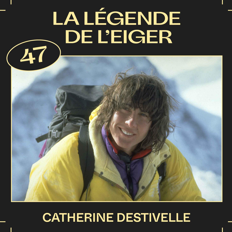 #47 —La légende de l'Eiger, avec Catherine Destivelle