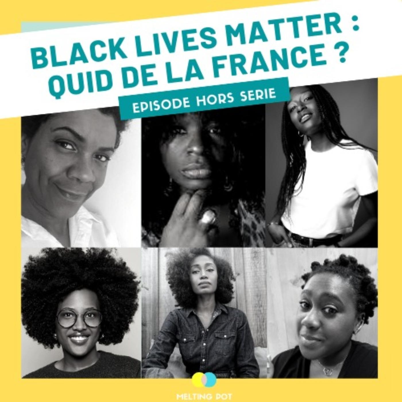 Hors-Série #BlackLivesMatter : quid de la France ? (partie 1/2)