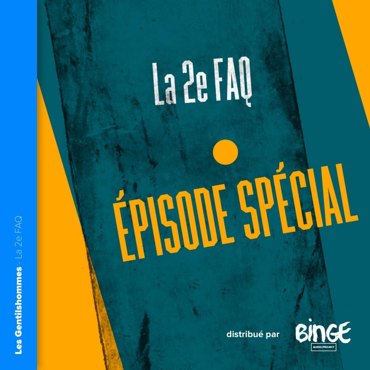 Épisode spécial - La 2e FAQ
