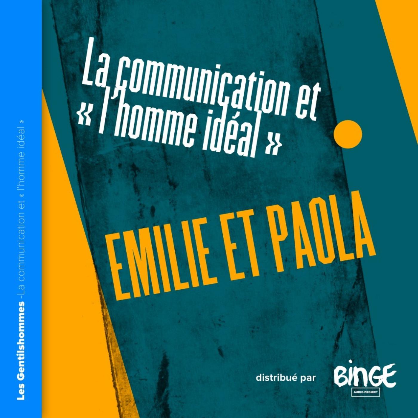 Emilie et Paola - La communication & «l'homme idéal»