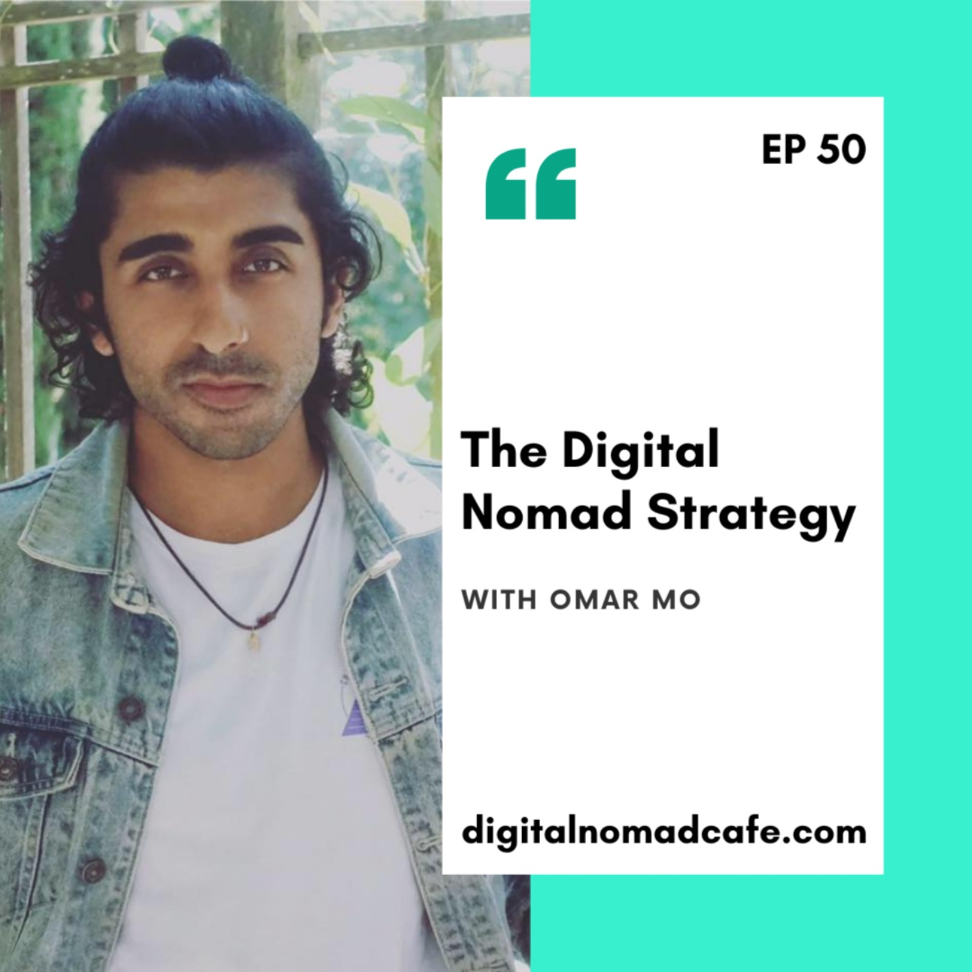 The Digital Nomad Strategy With Omar Mo