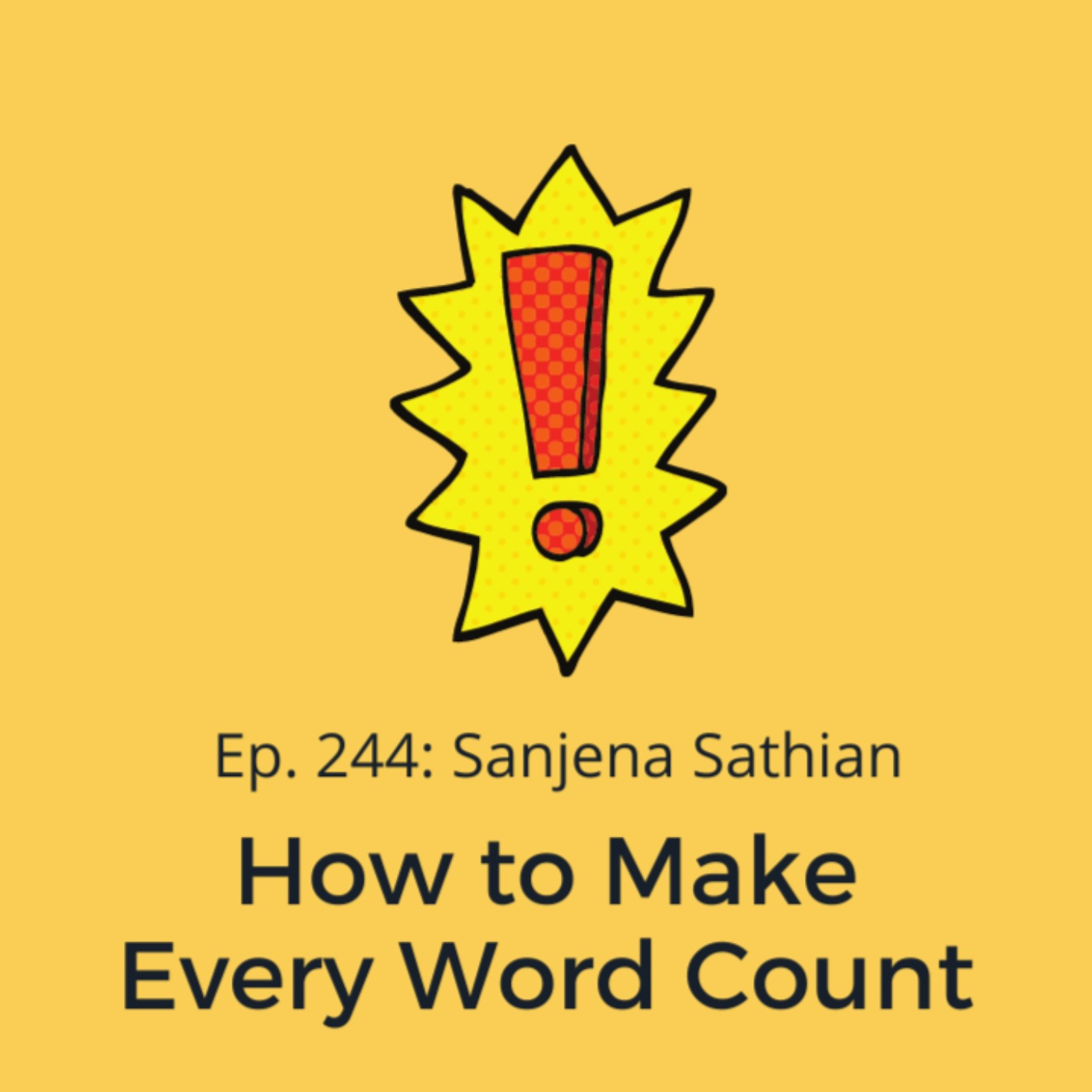 Ep. 244: Sanjena Sathian on How to Make Every Word Count