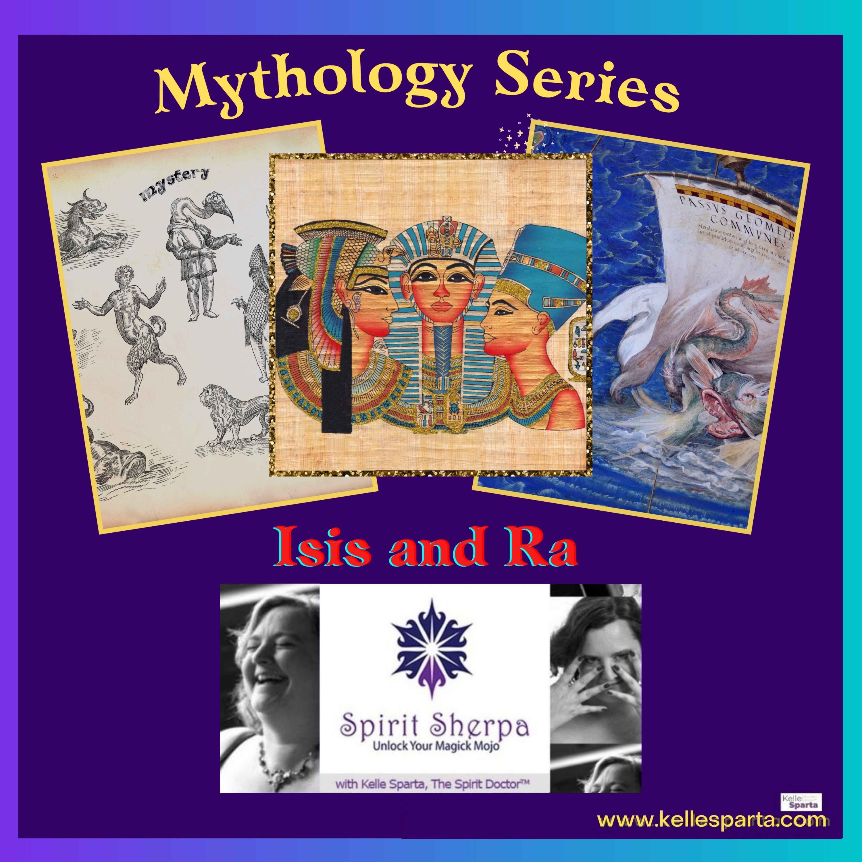 Mythology Series - Isis and Ra