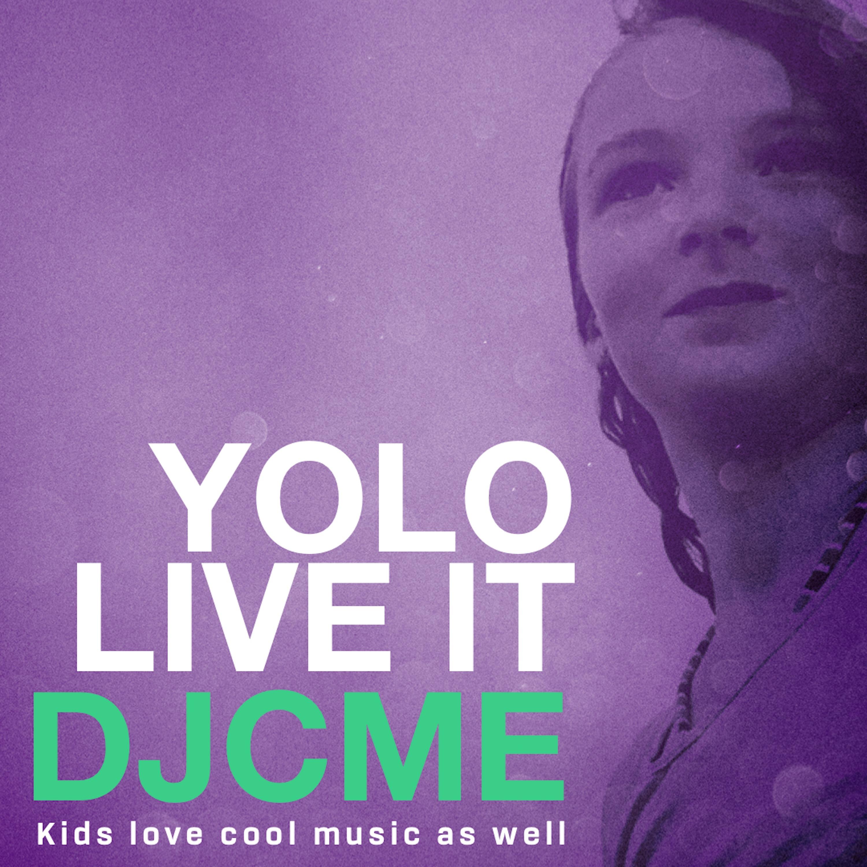 DJCME –YOLO Live It