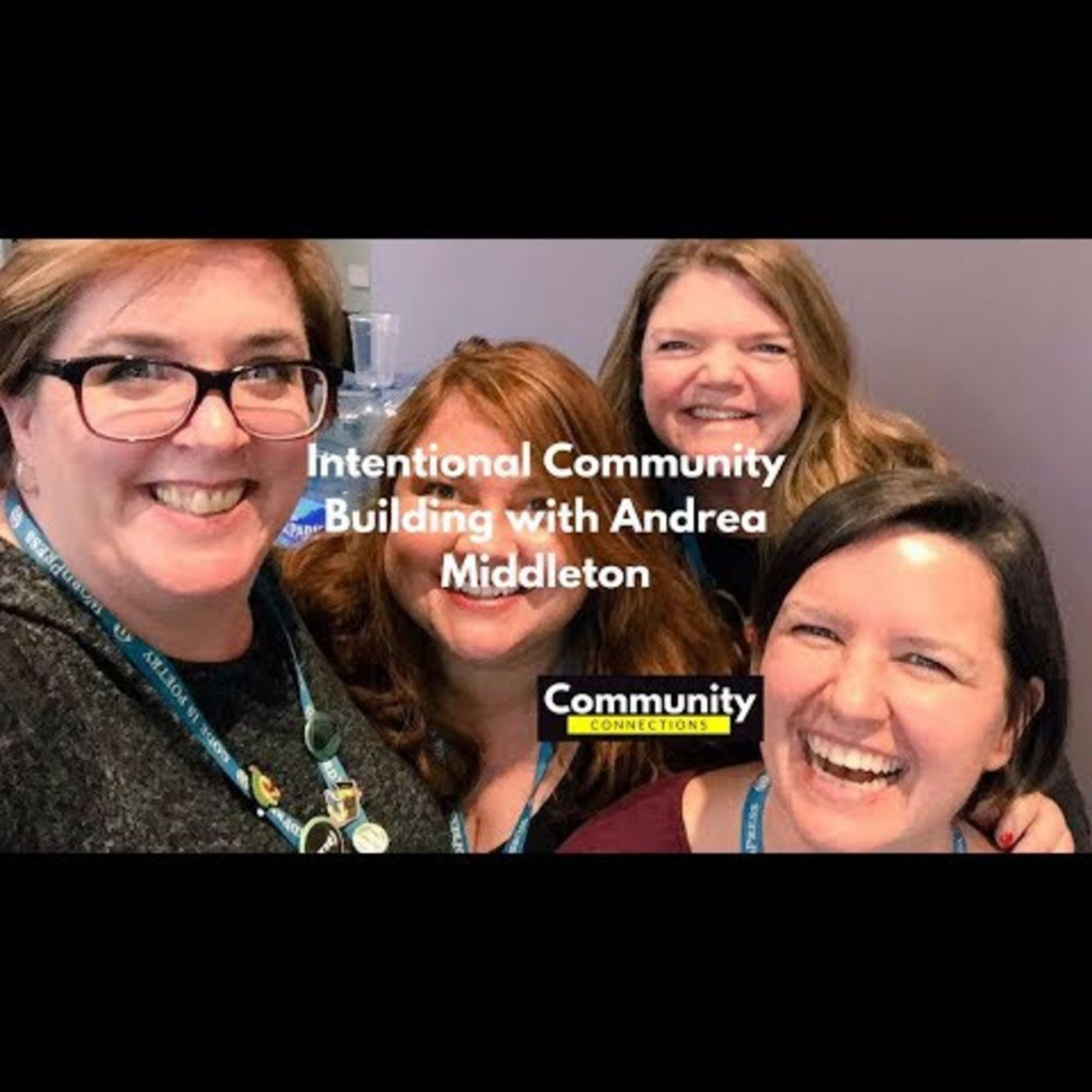 EP6 – Intentional Community Building w/ Andrea Middleton – Community Connections