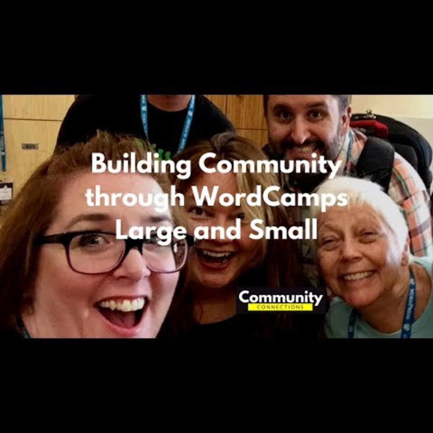 EP7 – Building Community through WordCamps Large and Small – Community Connections