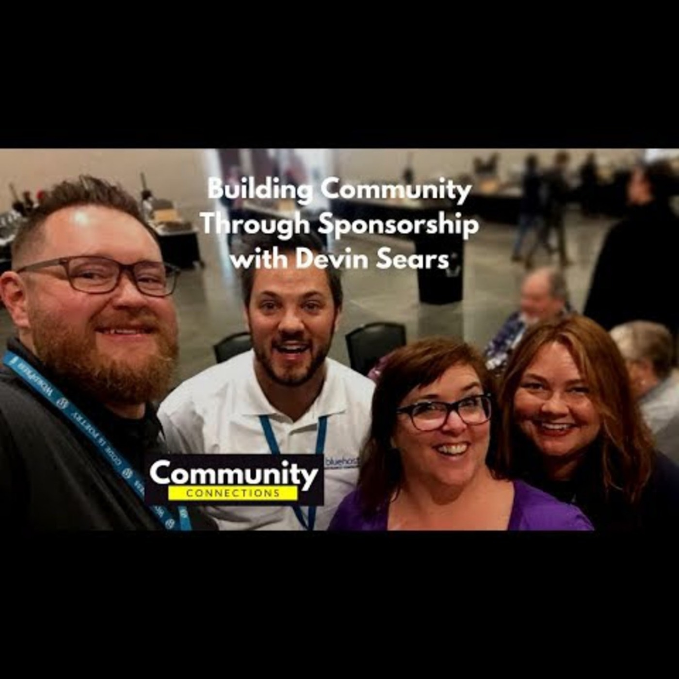 EP8 – Building Community Through Sponsorship with Devin Sears – Community Connections