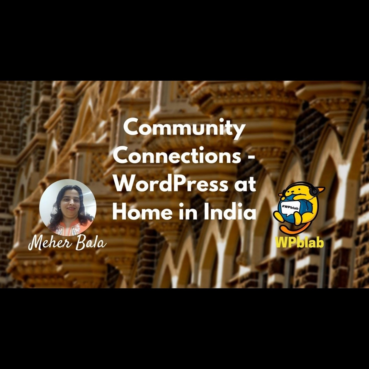 EP3 – WordPress at Home in India w/ Meher Bala – Community Connections