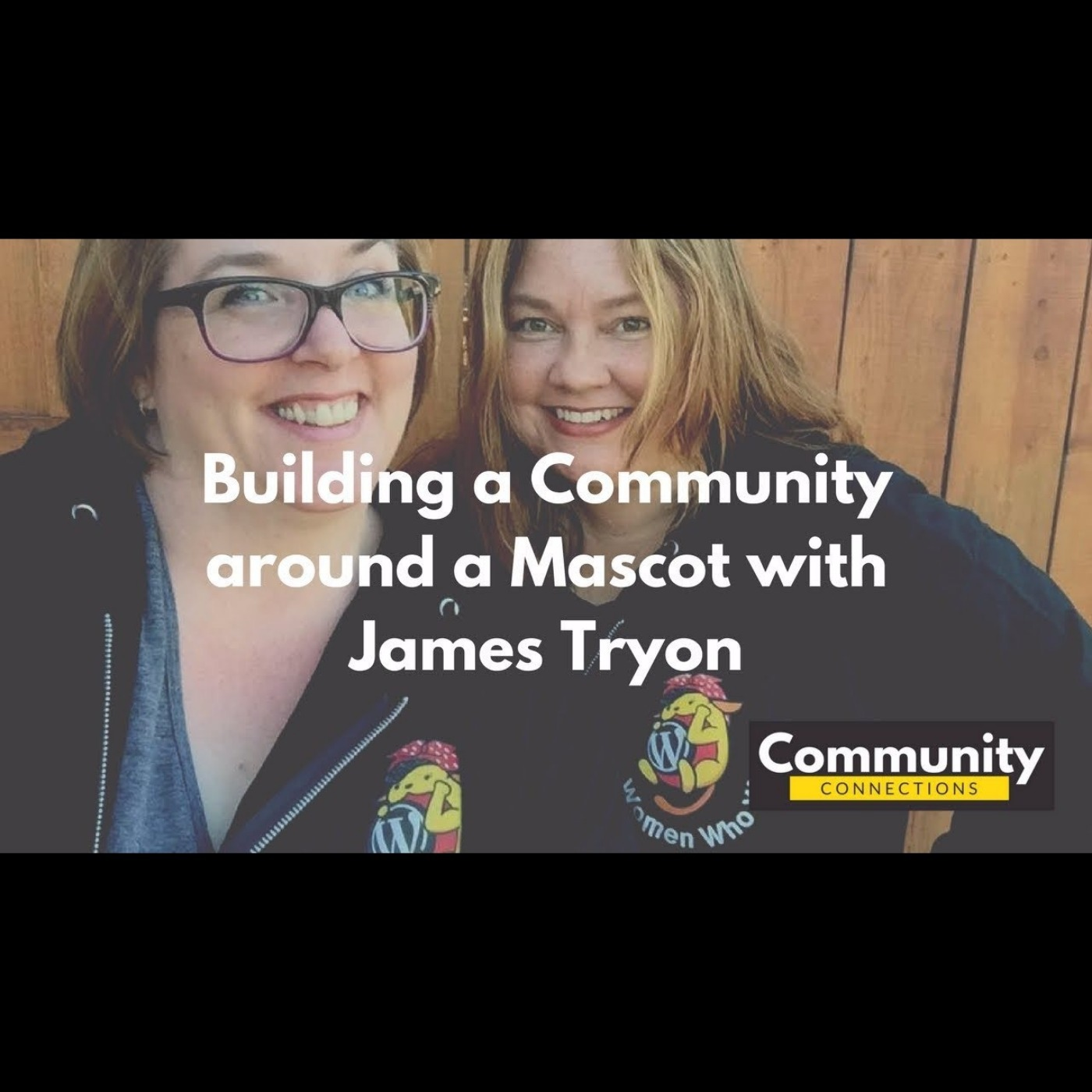 EP4 – Building a Community around a Mascot with James Tryon – Community Connections
