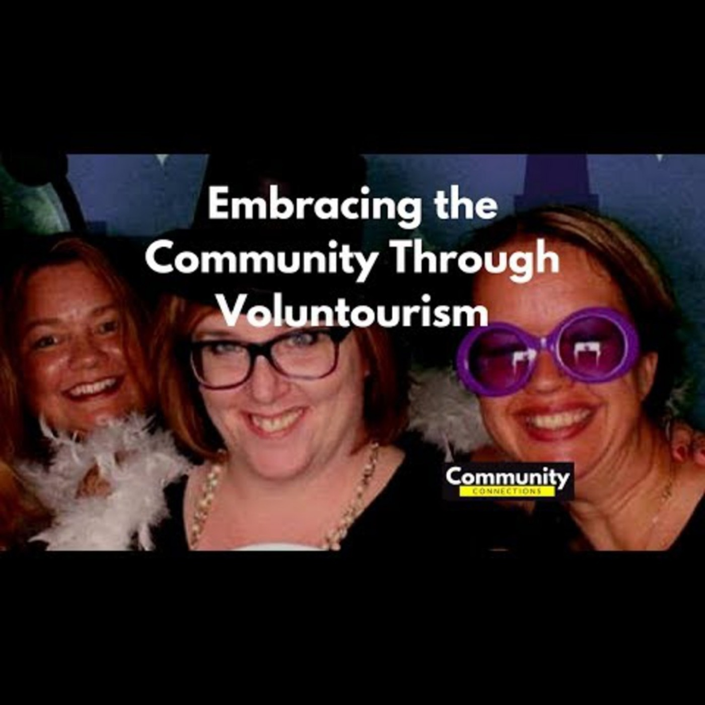EP5 – Embracing the Community Through Voluntourism – Community Connections