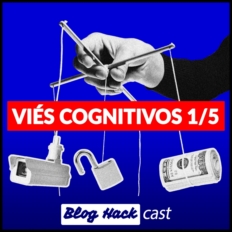 #26 – Viés cognitivos 1/5 Viés de Confirmação