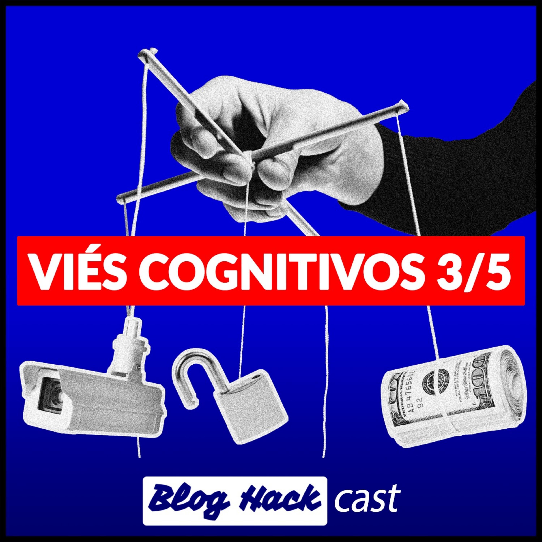 #28 – Viés cognitivos 3/5 Viés de negatividade