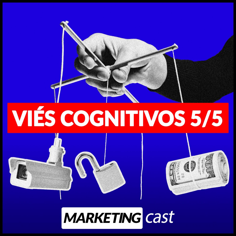 #30 – Viés cognitivos 5/5 Viés narrativo
