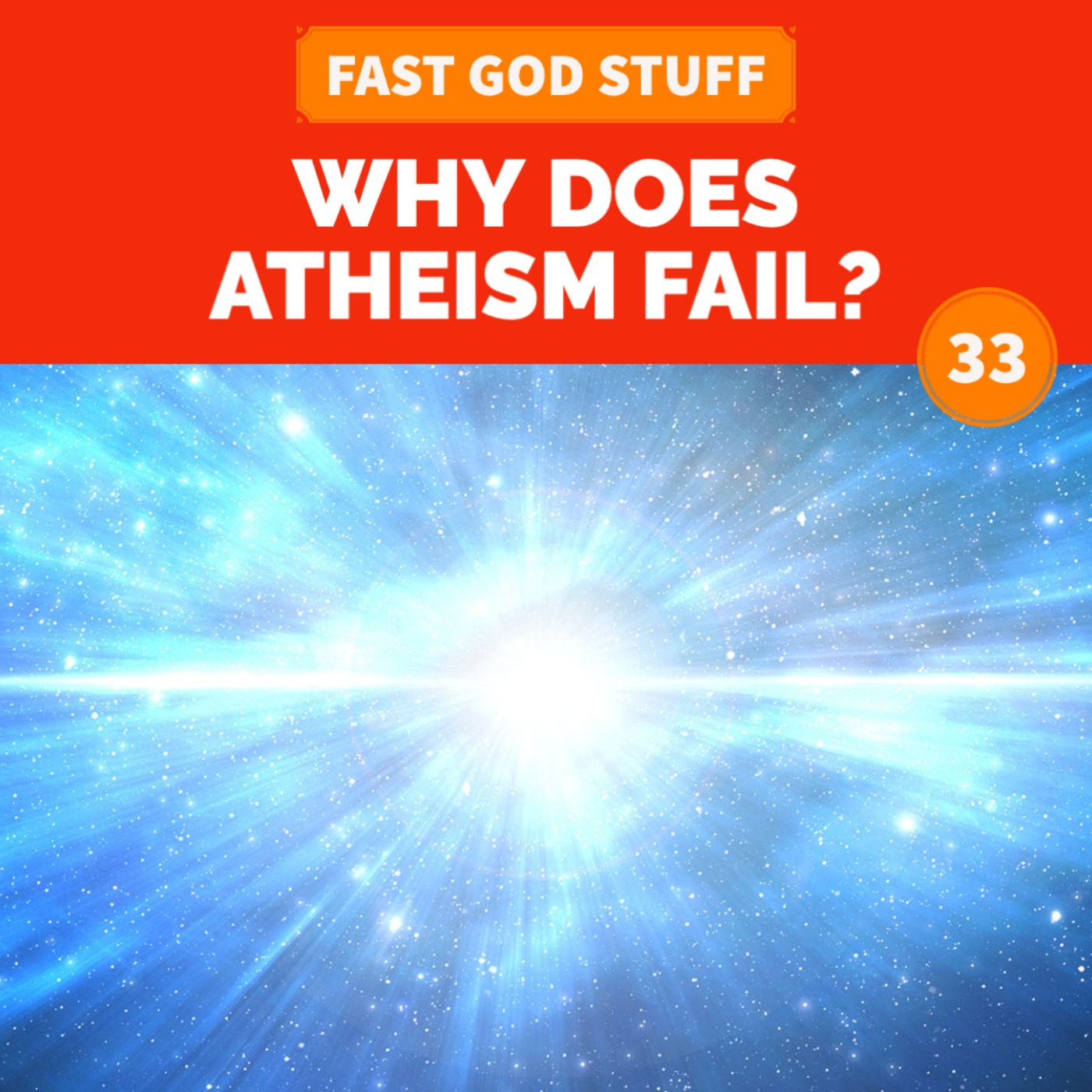 Why Does Atheism Fail?