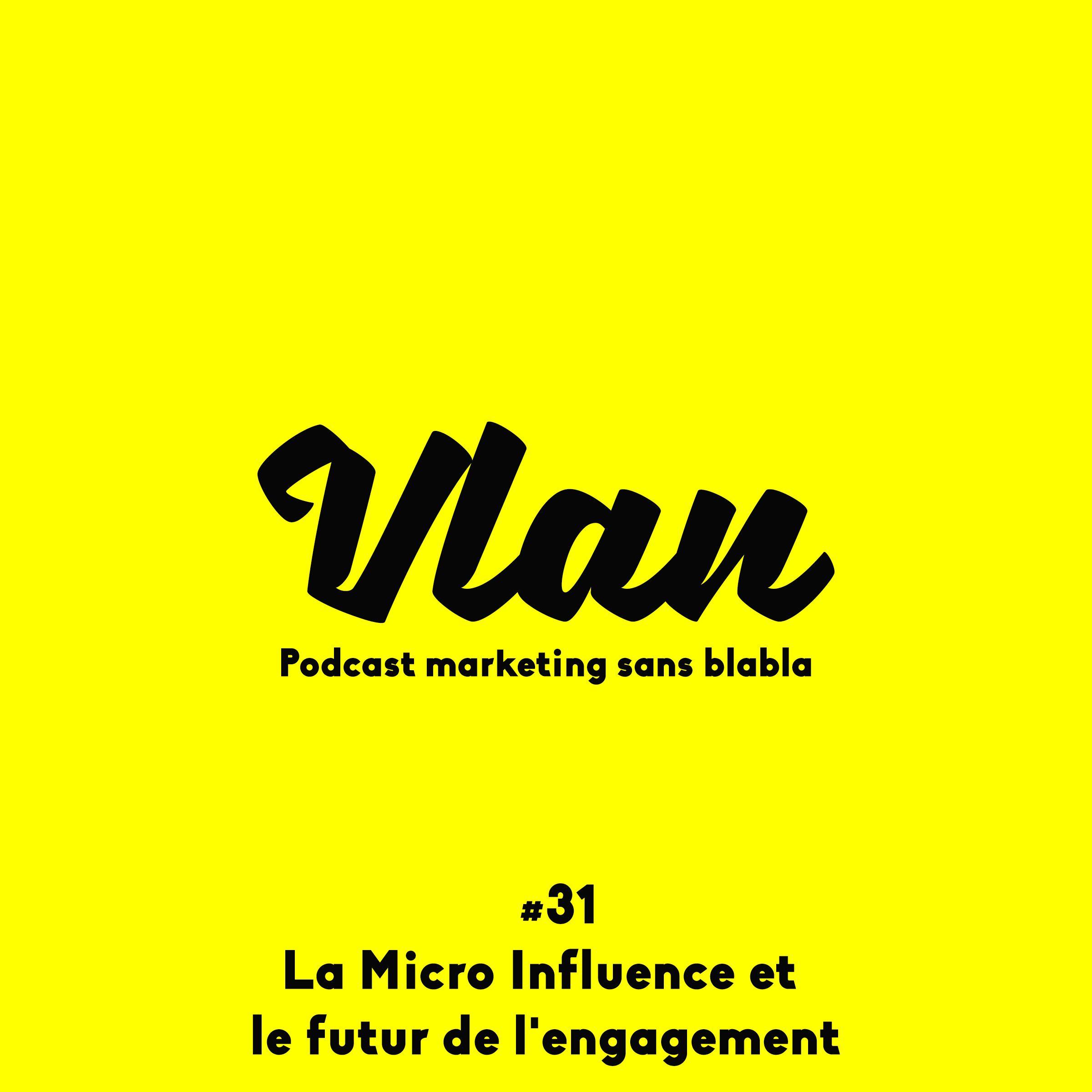 Vlan #31 La micro-influence et le futur de l'engagement avec Thomas Owadenko