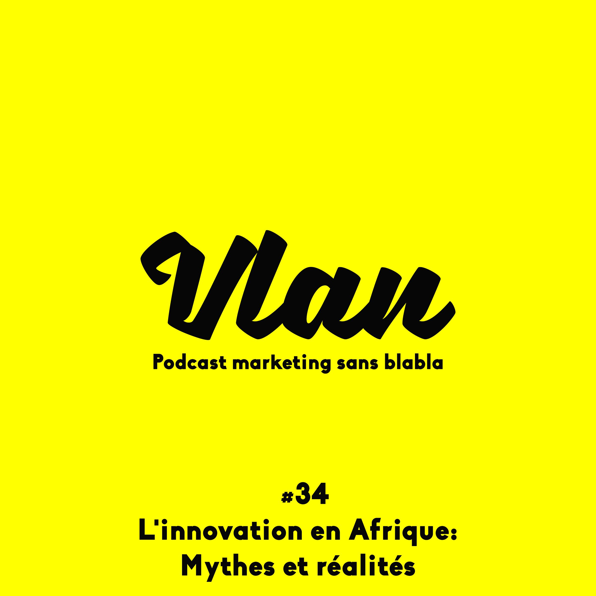 Vlan #34 Innovation en Afrique: mythes et réalités