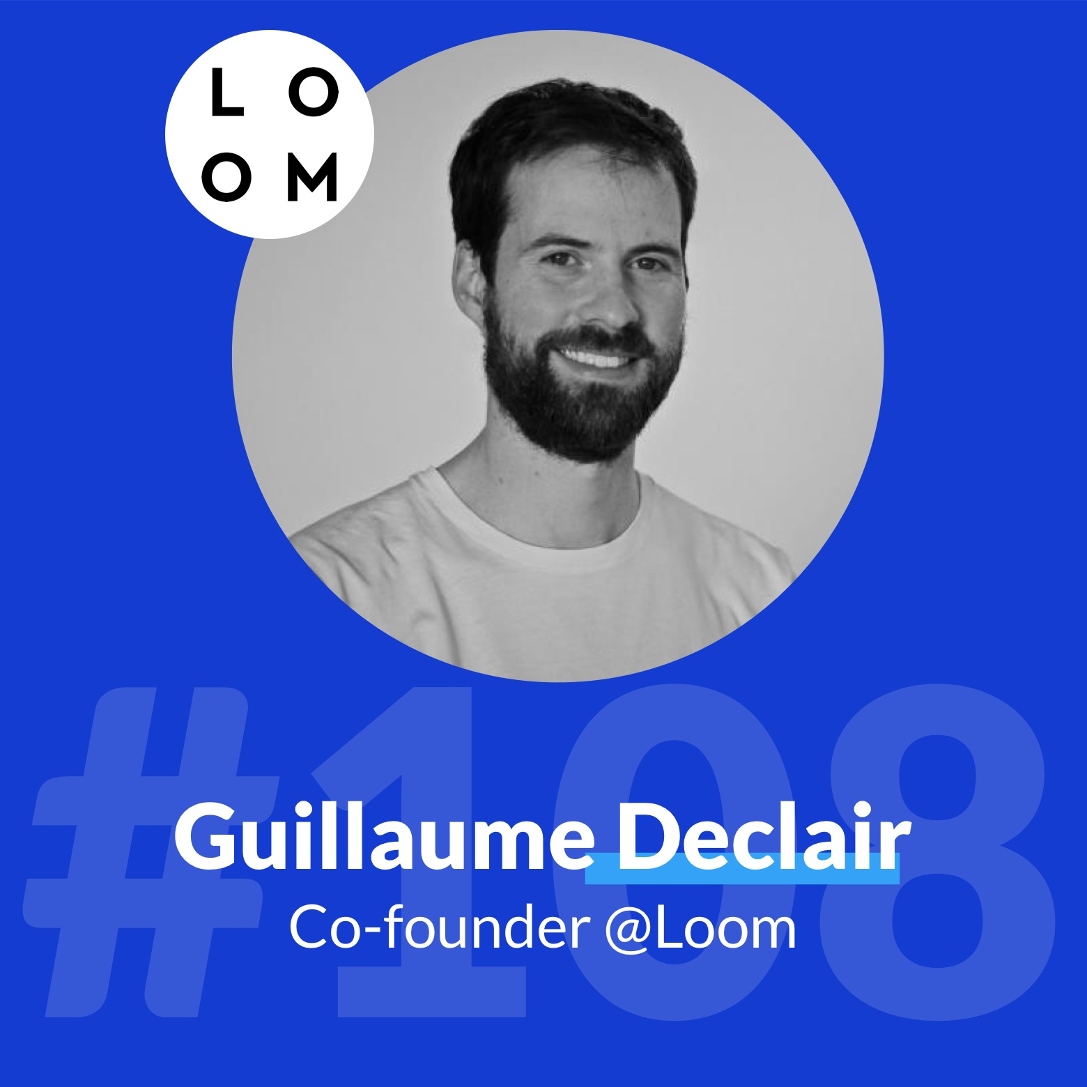 #108 - Loom : Atteindre 10000 clients sans budget marketing