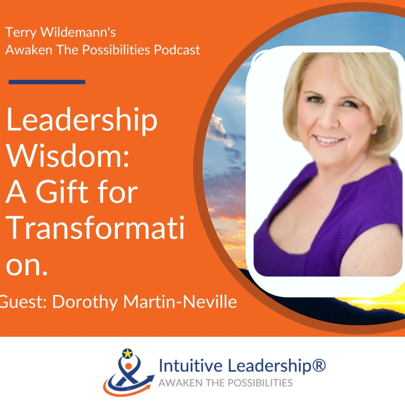 Awaken The Possibilities: Leadership Wisdom; A Gift for Transformation