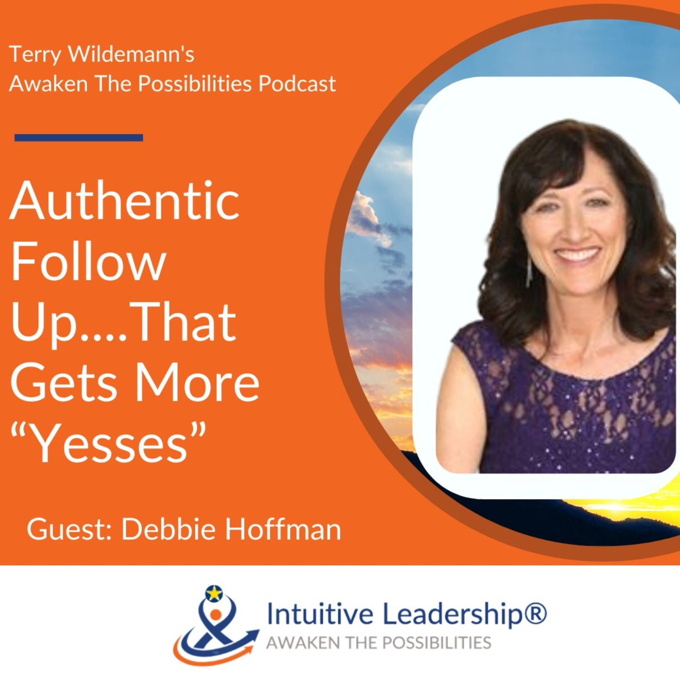 "Awaken The Possibilities: Authentic Follow Up....That Gets More ""Yesses"""