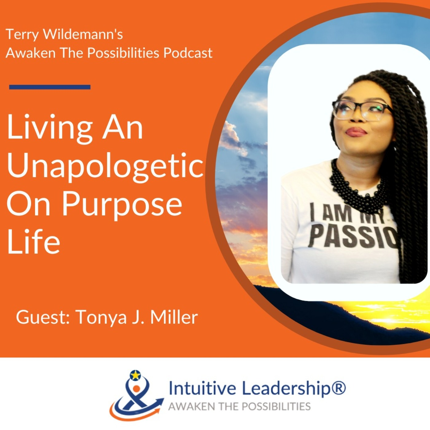 Awaken The Possibilities: Living An Unapologetic  On Purpose Life