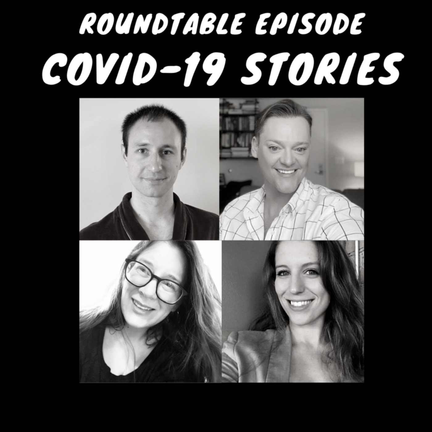Roundtable Episode – COVID-19 Stories
