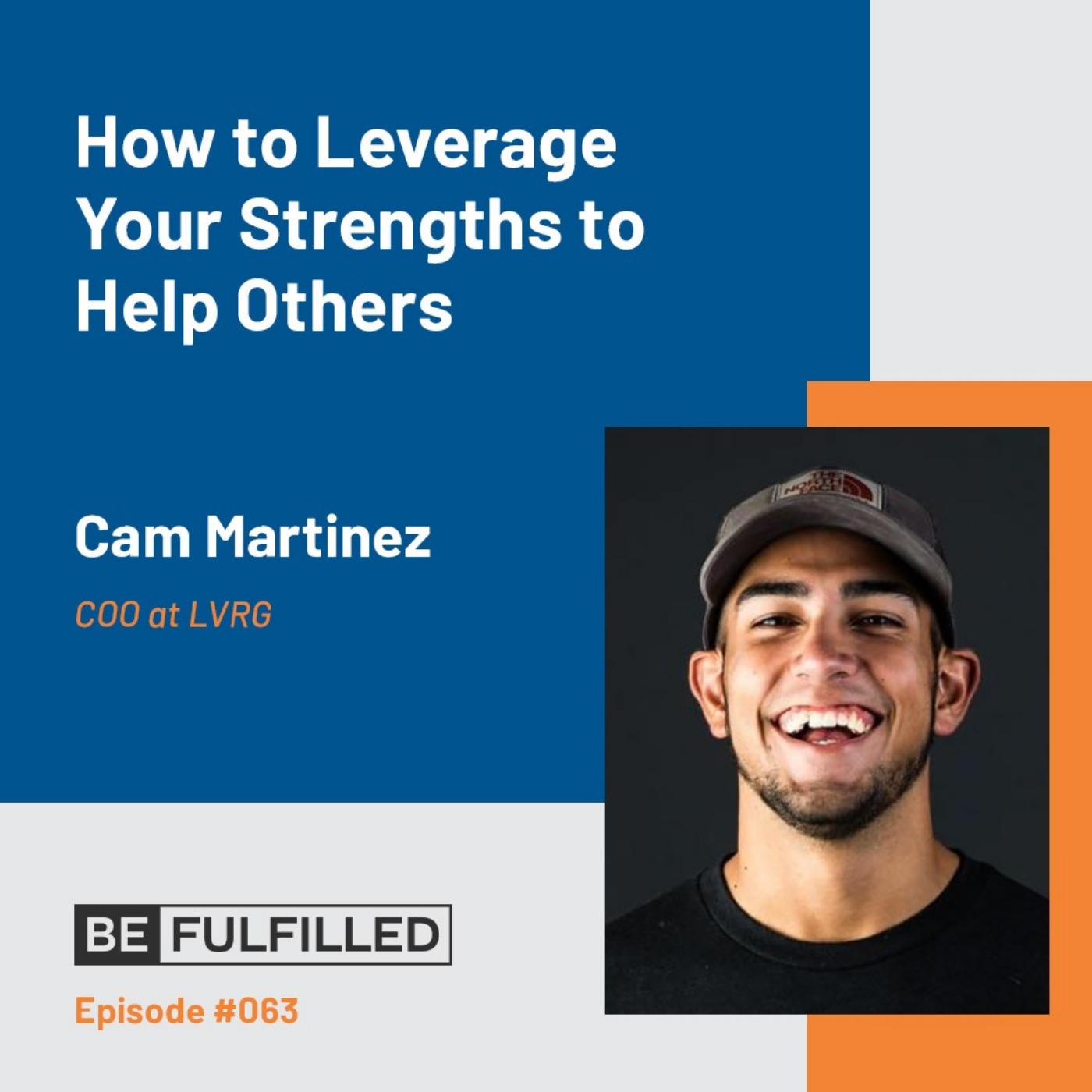 How to Leverage Your Strengths to Help Others - Cam Martinez