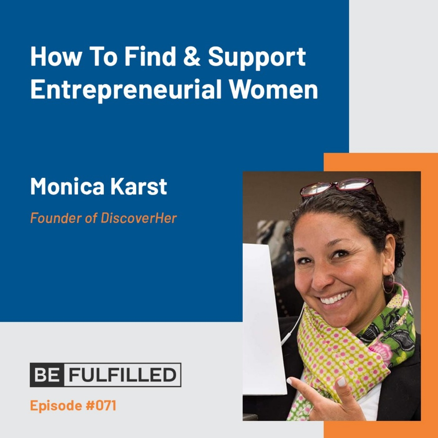 How To Find & Support Entrepreneurial Women - Monica Karst
