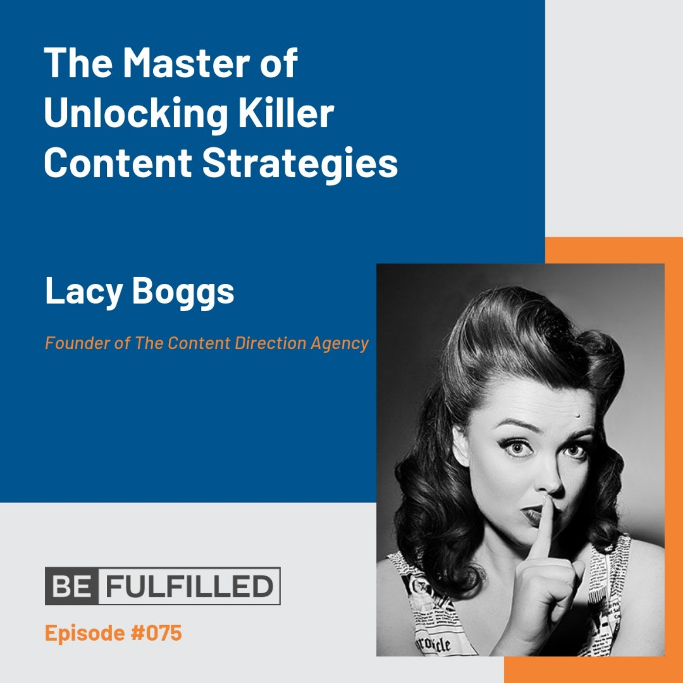 The Master of Unlocking Killer Content Strategies - Lacy Boggs