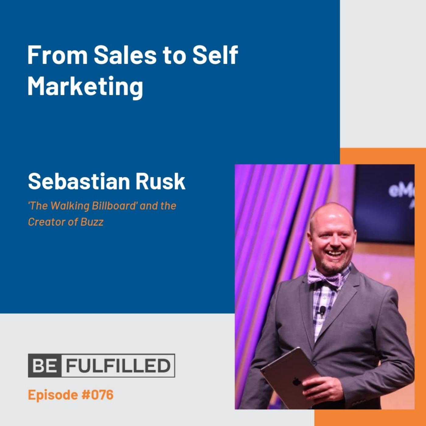 From Sales to Self Marketing- Sebastian Rusk