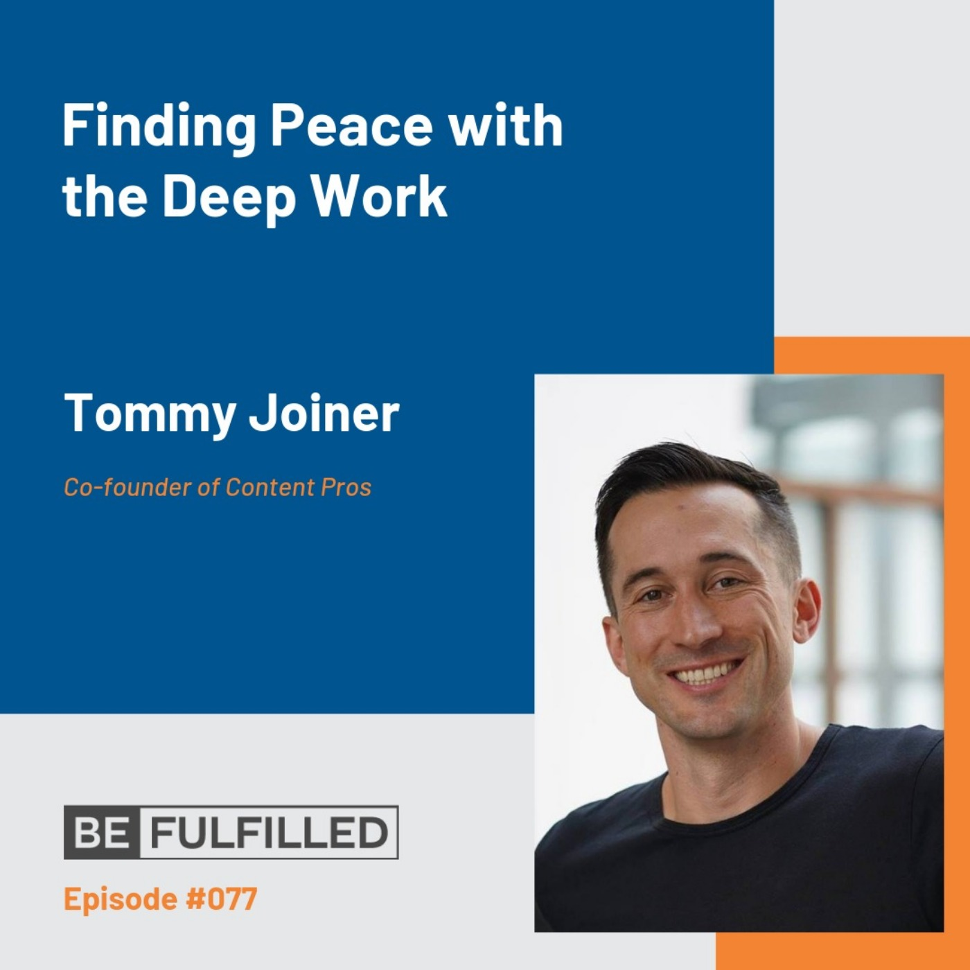 Finding Peace with the Deep Work - Tommy Joiner