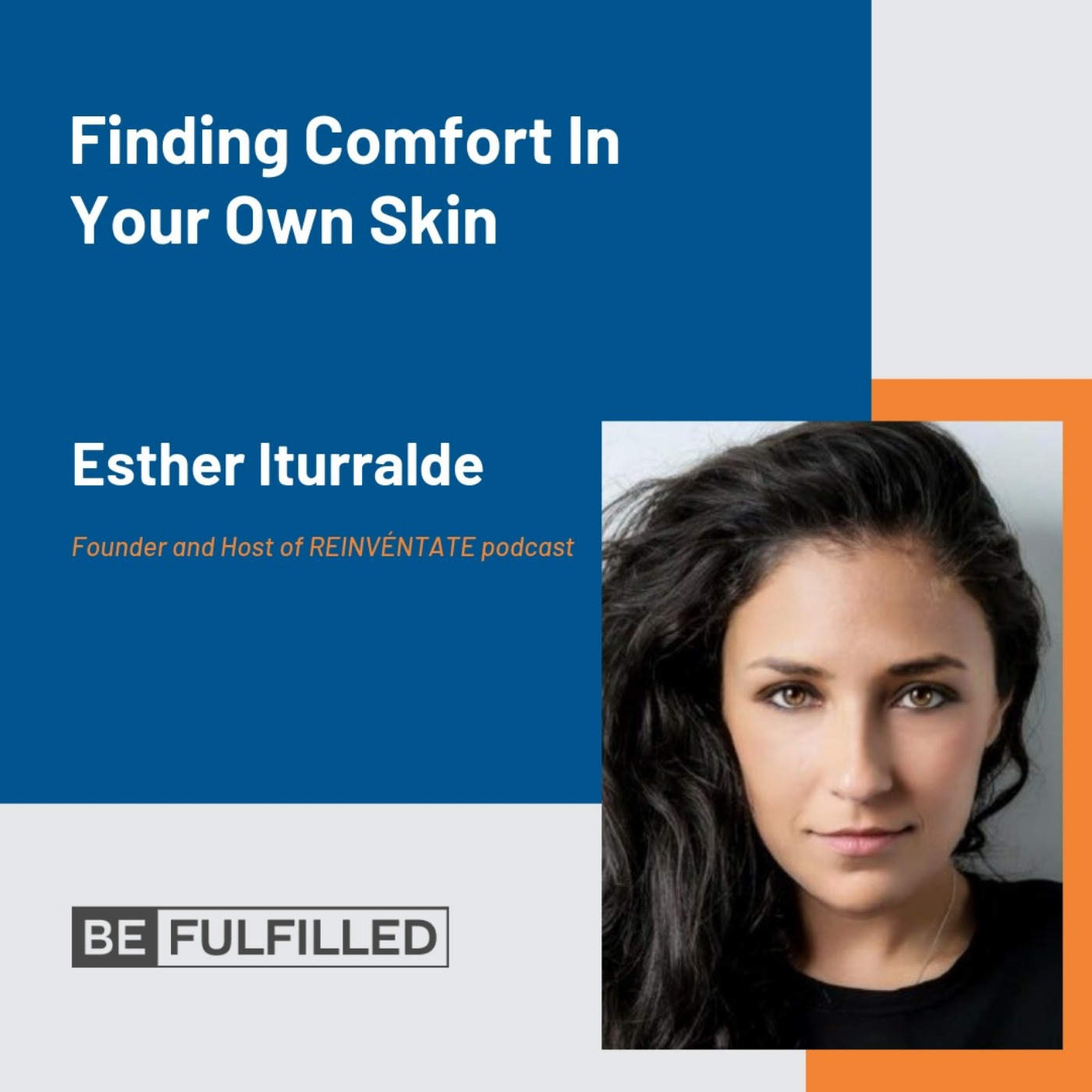 Finding Comfort In Your Own Skin - Esther Iturralde