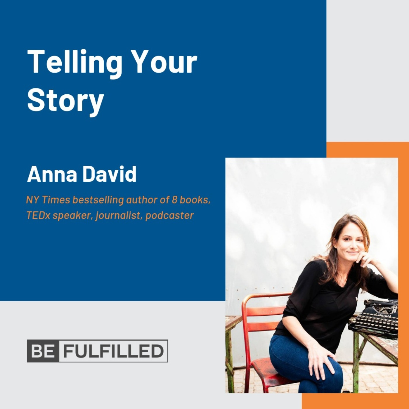 Telling Your Story - Anna David