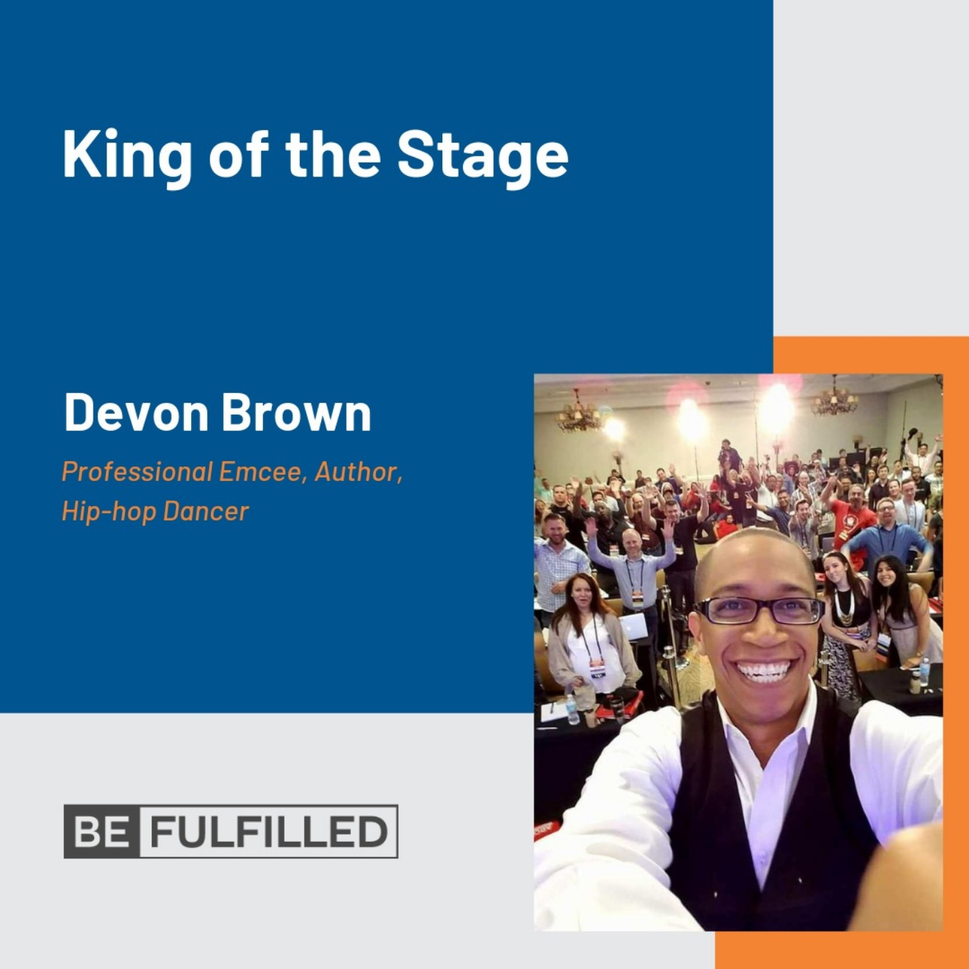 King of the Stage - Devon Brown