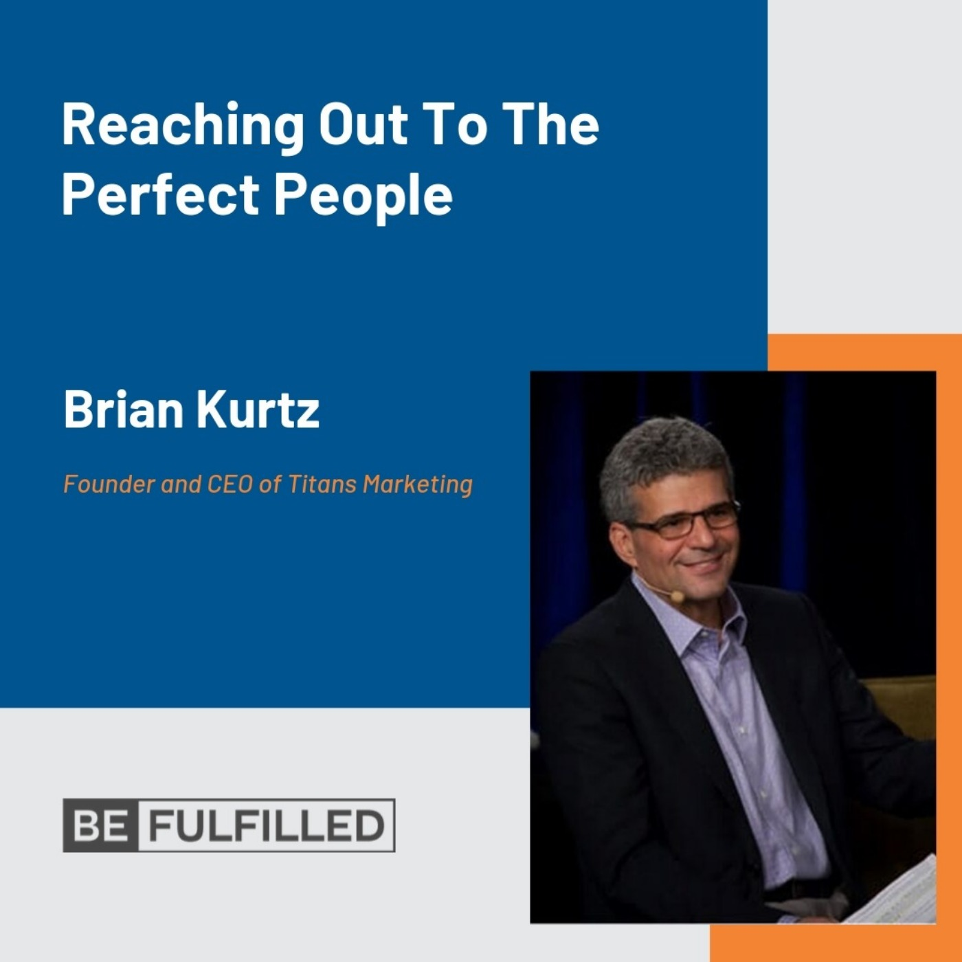 Reaching Out To The Perfect People - Brian Kurtz