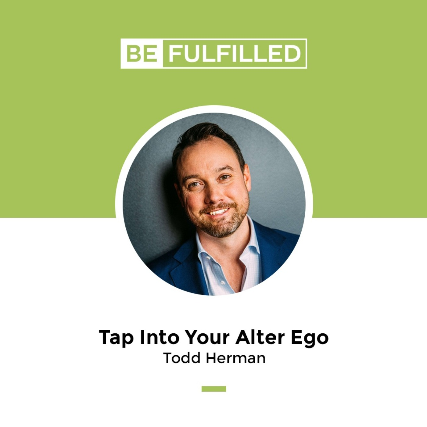 Tap Into Your Alter Ego - Todd Herman