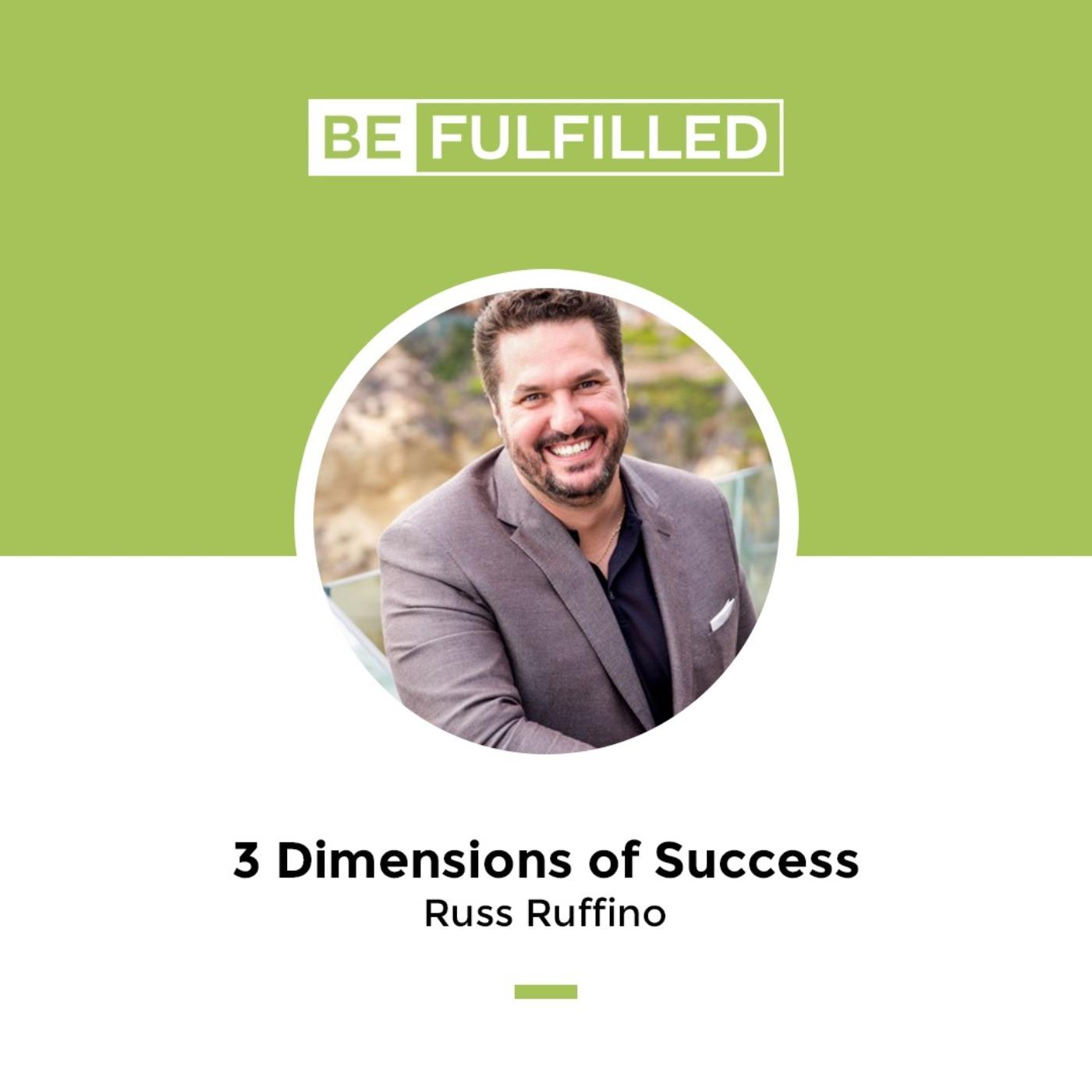3 Dimensions of Success - Russ Ruffino