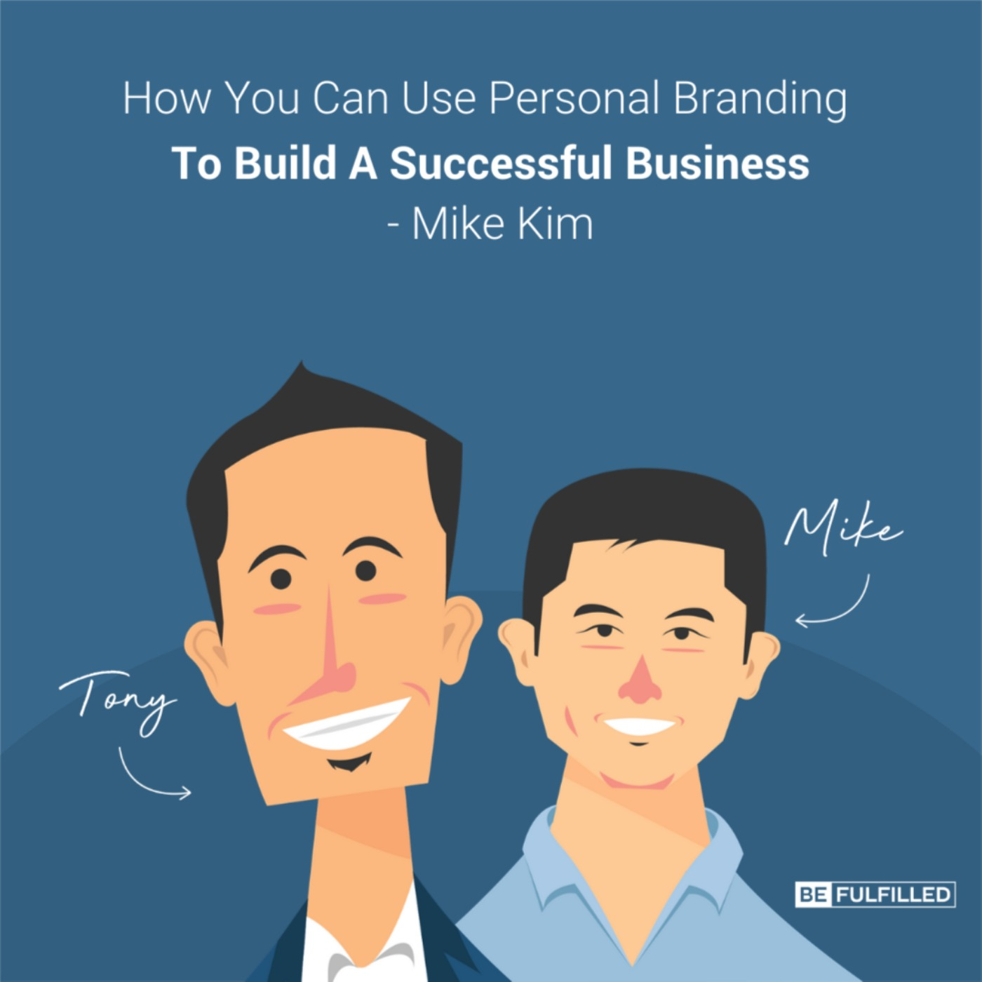How You Can Use Personal Branding To Build A Successful Business – Mike Kim