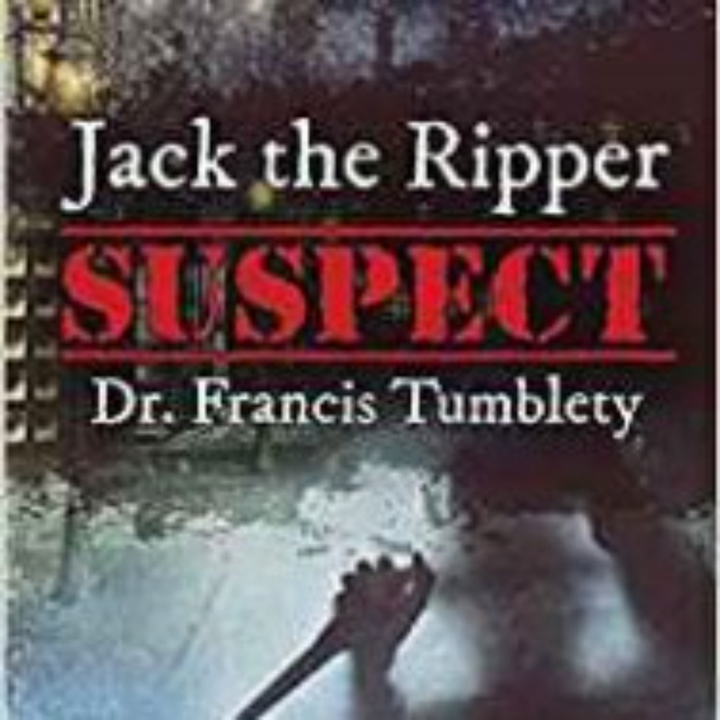 MICHAEL HAWLEY - JACK THE RIPPER SUSPECT DR. FRANCIS TUMBLETY