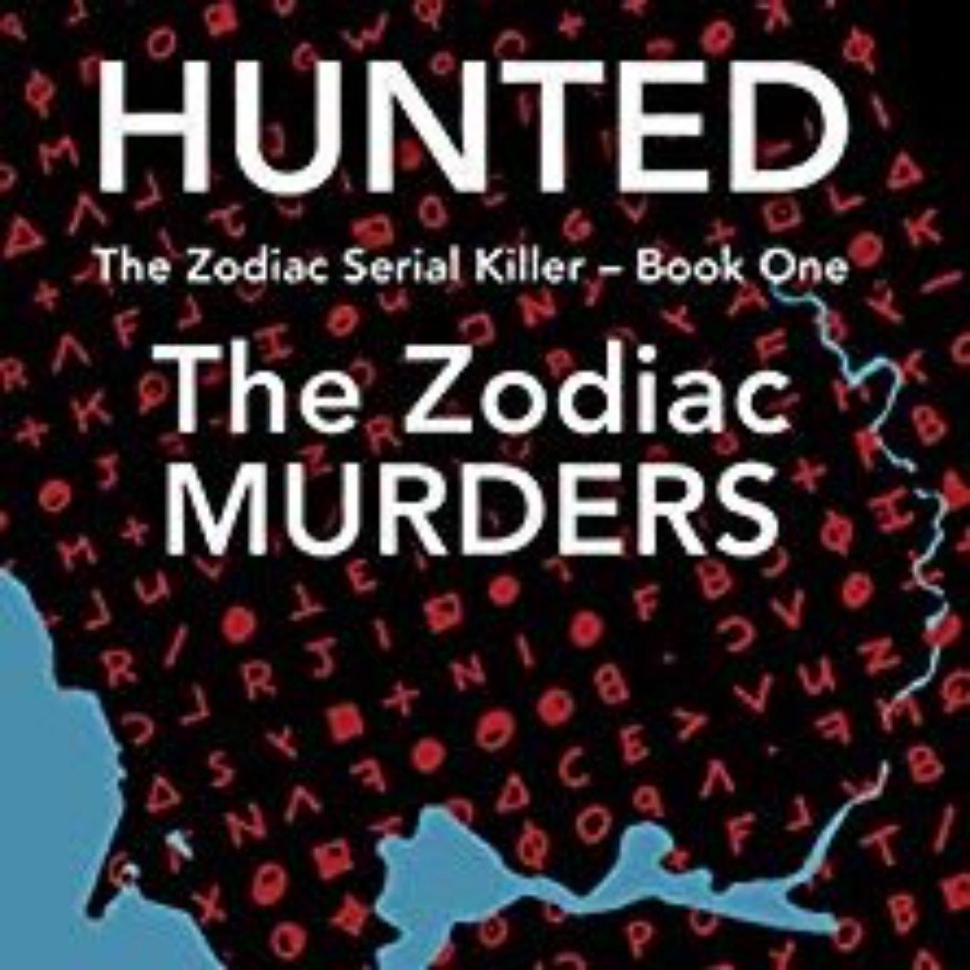 HUNTED the ZODIAC MURDERS - MARK G HEWITT